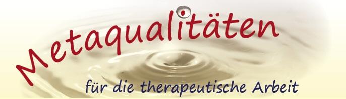 Metaqualitäten für die therapeutische Arbeit